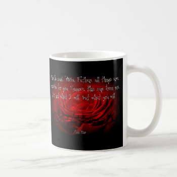 Not My Will But Yours Be Done Mark 14:36 Scripture Basic White Mug