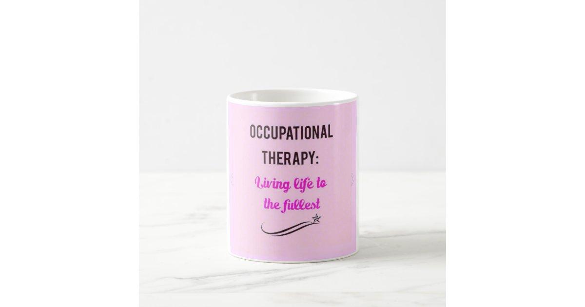 Occupational Therapy Slogan Mug Zazzle