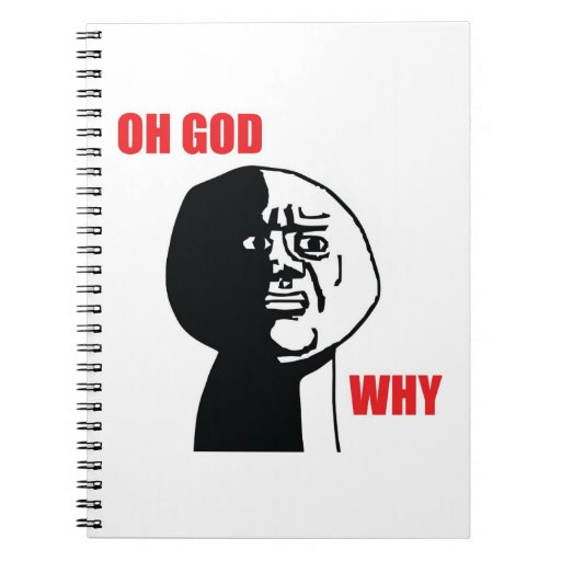 Oh God Why - Notebook | Zazzle
