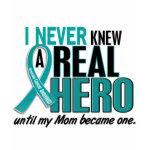 Ovarian Cancer never knew a hero Mom t-shirt