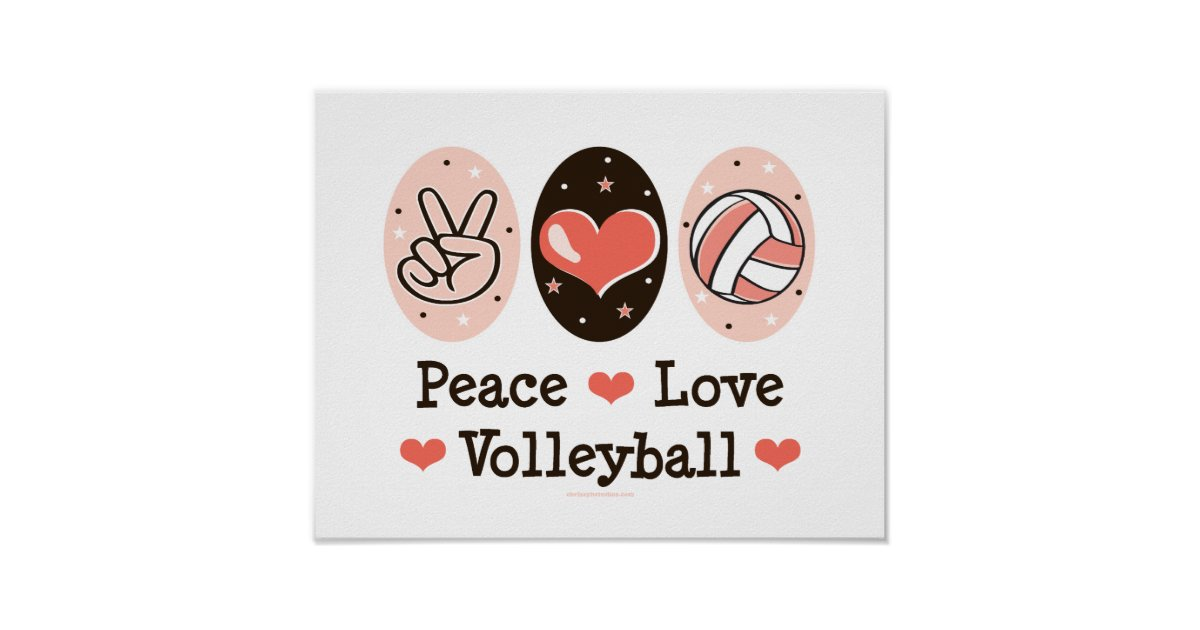 Peace Love Volleyball Poster Zazzle