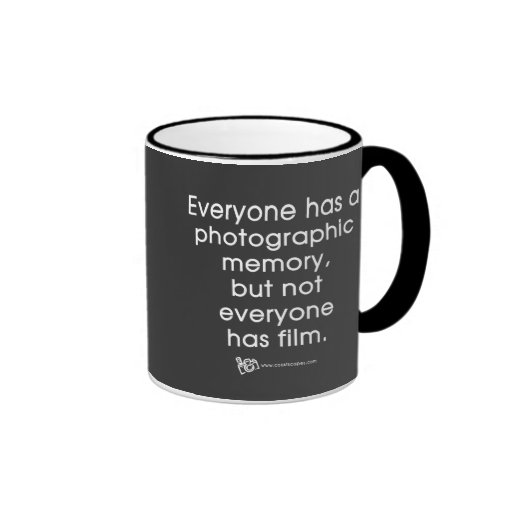 Photographic Memory Quotes: Photographic Memory Quote Coffee Mug