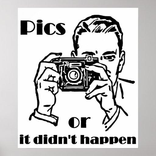 pics_or_it_didnt_happen_retro_poster-rafce5a91cfbe4e509401c9434d861ab7_tvw_8byvr_512.jpg