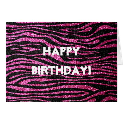 Pink And Black Zebra (faux Glitter) Happy Birthday Card