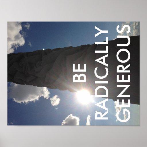 Practice radical generosity! poster | Zazzle