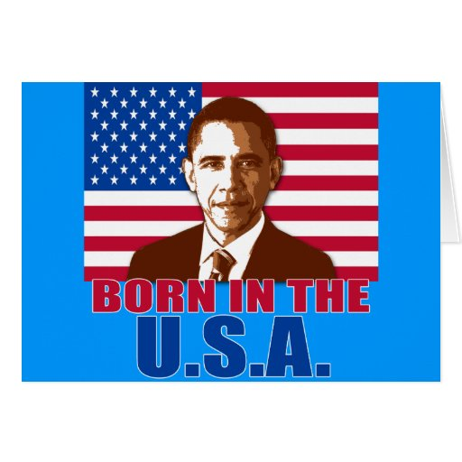 President Obama Born In The USA Products Greeting Card