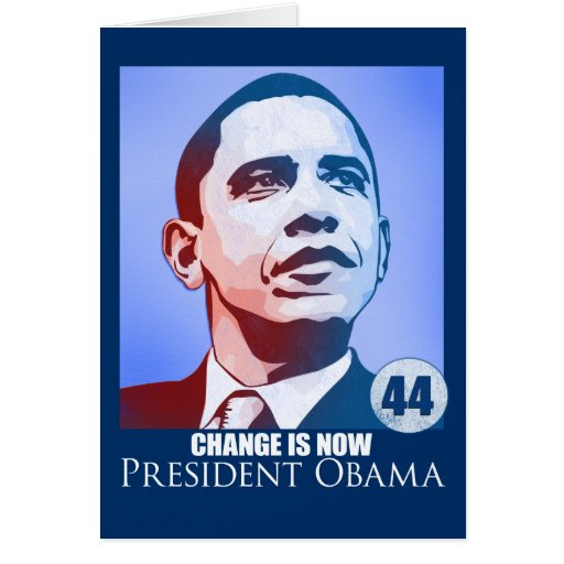 President Obama, Change Is Now Card