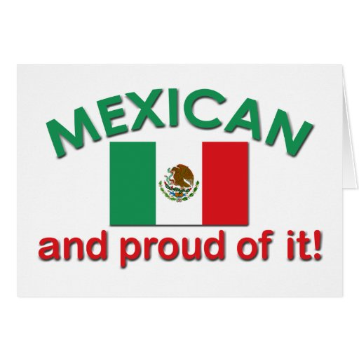 Proud Mexican Greeting Cards | Zazzle