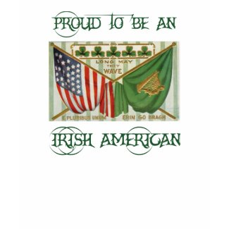 Proud to be an Irish American 3 shirt