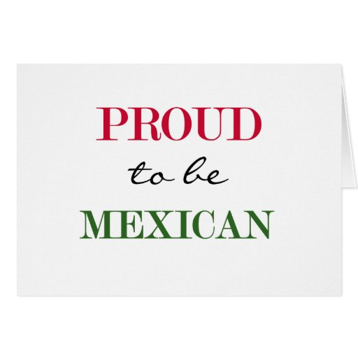 Proud To Be Mexican Greeting Cards | Zazzle