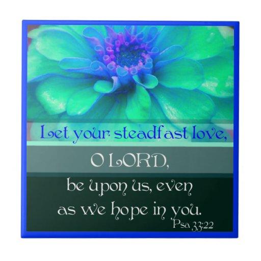 Psalm 33:22 With Zinnia Flower Tiles