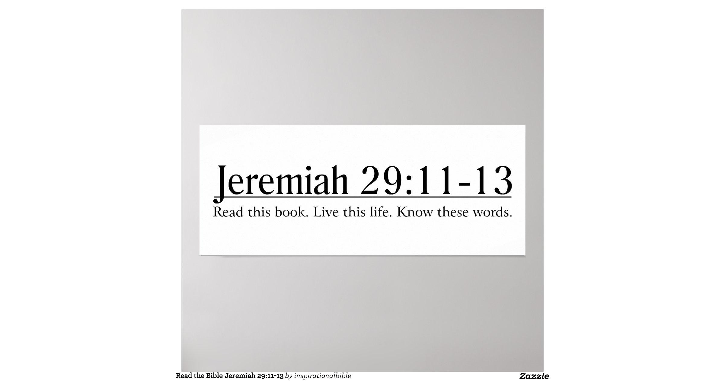 Read the bible jeremiah 29 11 13 poster - Jer 29 11 kjv ...