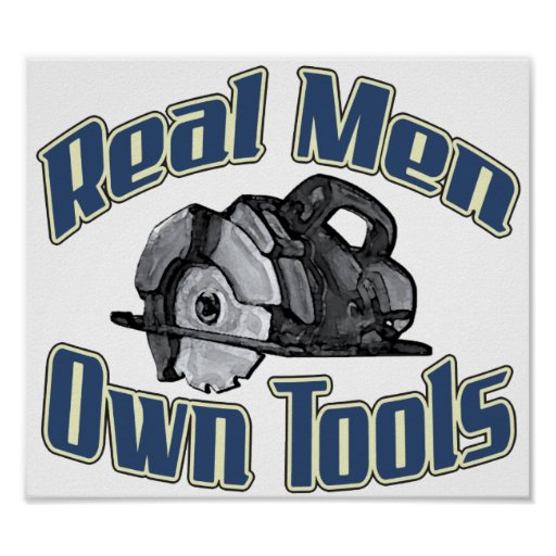 Real Men Own Tools Poster