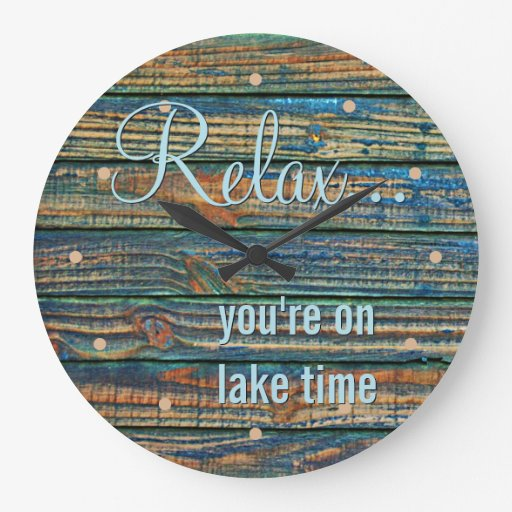 Relax You Are On Lake Time Quote Large Clock Zazzle