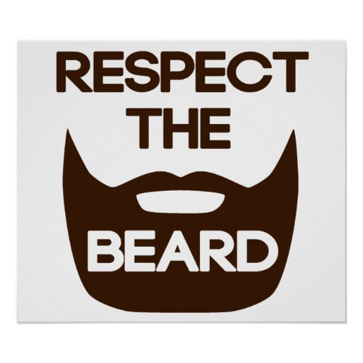 Respect The Beard Posters   Zazzle