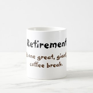 Retirement and Coffee Classic White Coffee Mug