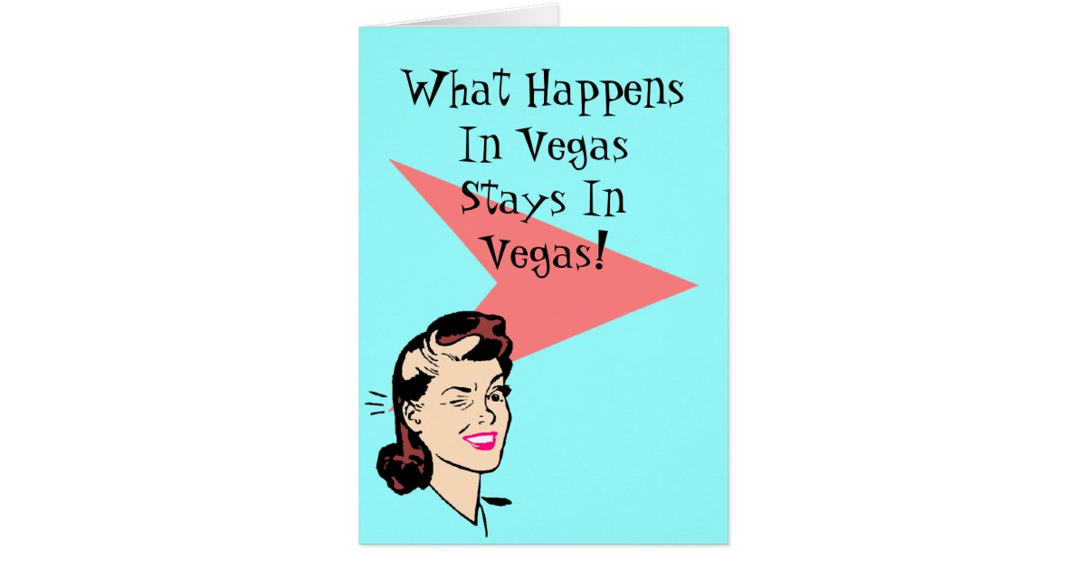 Retro Las Vegas Fun Wink Cards What happens stays | ZazzleWhat Happens In Vegas Sign