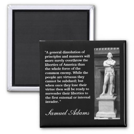 "Samuel Adams Quotes: Samuel Adams Quote ""A General Dissolution..."" Fridge"