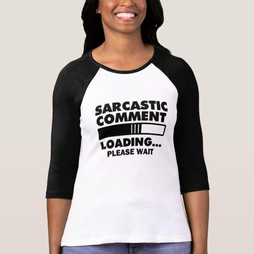 Sarcastic comment loading please wait funny shirt r6248803b0da1494e9dd2d634211a6e29 jf4g2 512