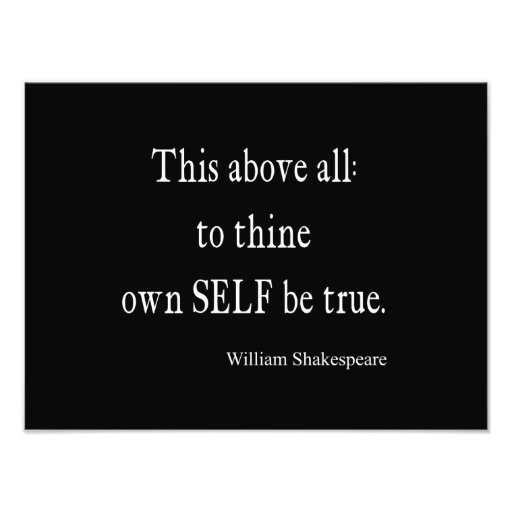 Shakespeare Quotes On Truth: Shakespeare Quote To Thine Own Self Be True Quotes Photo
