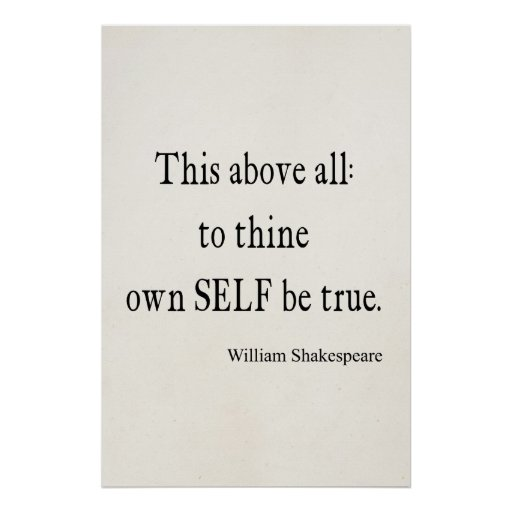 Shakespeare Quotes On Truth: Shakespeare Quote To Thine Own Self Be True Quotes Poster