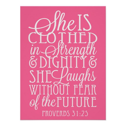 2014 She Is Clothed With Strength And Dignity: She Is Clothed In Strength And Dignity Poster