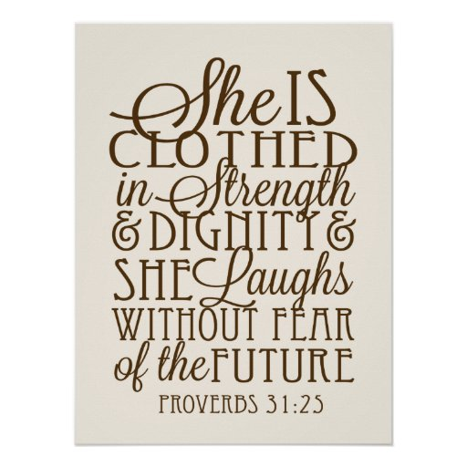 Dignity Wall: She Is Clothed In Strength And Dignity Poster