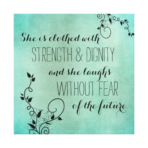 2014 She Is Clothed With Strength And Dignity: She Is Clothed With Strength And Dignity Scripture Canvas