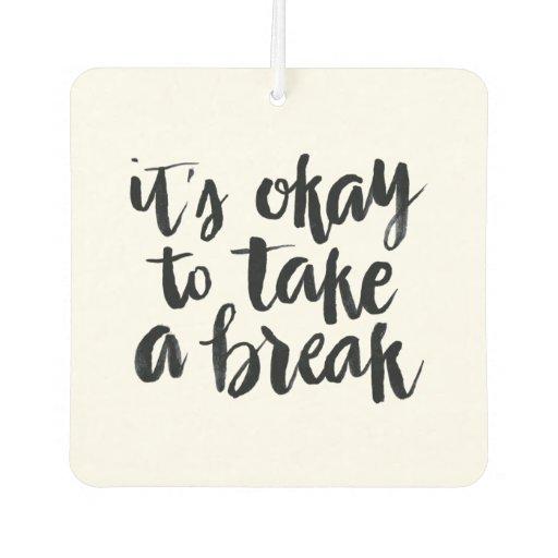 Taking A Break Quotes: Overcome Writer's Block