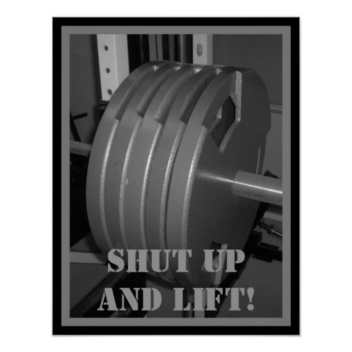 shut up and lift weightlifting exercise poster zazzle. Black Bedroom Furniture Sets. Home Design Ideas