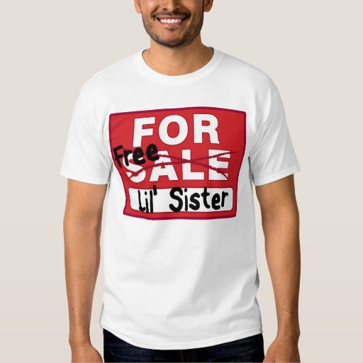 Sister for Sale Funny T-shirt   Zazzle