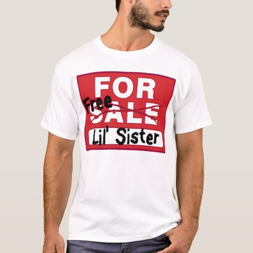 Sister for Sale Funny T-shirt | Zazzle