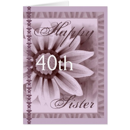 SISTER - Happy 40th Birthday - LAVENDER Flower Card