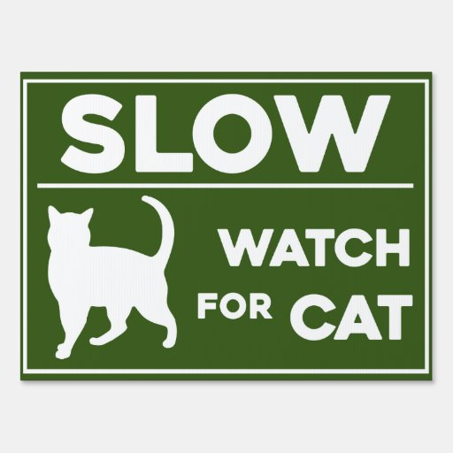 Slow Caution Watch For Cat Cat Crossing Yard Sign