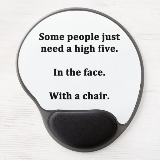 Sad Quotes About Love: Some People Just Need A High Five Gel Mouse Pad