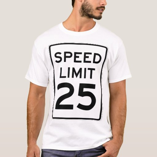 Speed Limit 25mph Sign Double Sided T Shirt Zazzle