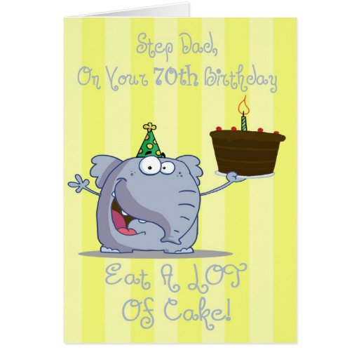 Step Dad Eat More Cake 70th Birthday Card