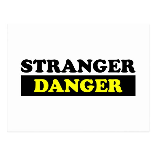Stranger Danger Postcard | Zazzle