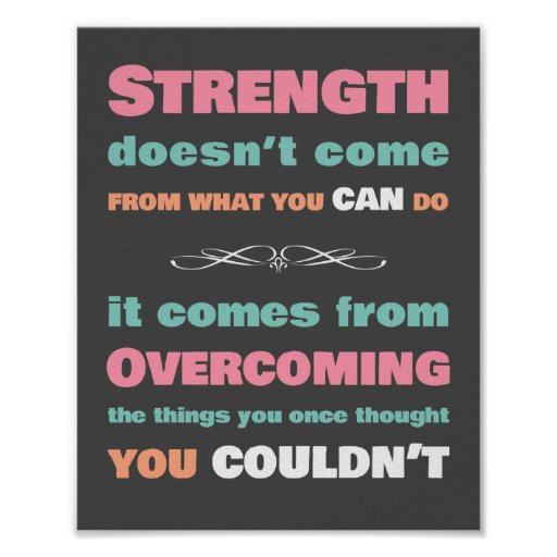 Developing Strength Motivational Quote: Strength Motivational Quote Poster