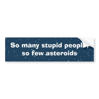 Stupid people bumper stickers