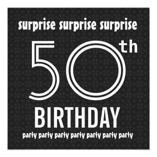 SURPRISE 50th Birthday Party Black White W1436 5.25