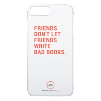 Friends Don't Let Friends Write Bad Books Cell Phone Case