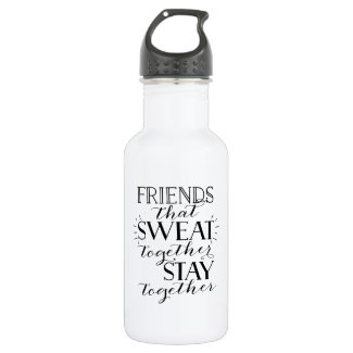 Friends That Sweat Together Water Bottle