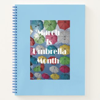 March Is Umbrella Month Spiral Notebook