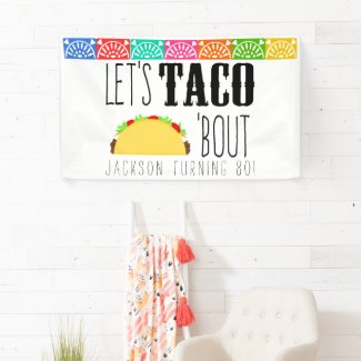 Taco 'Bout Birthday Party Banner