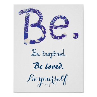 Be. inspired loved yourself blue white posters