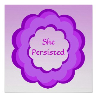 Purple and Pink Flower She Persisted Poster
