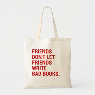 Friends Don't Let Friends Tote Bag Write Bad Books