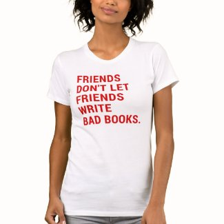 Friends Don't Let Friends Write Bad Books T-Shirt Women's T-Shirt