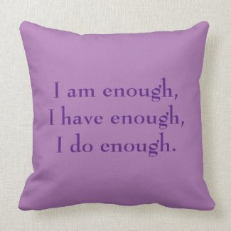 I Am Enough Affirmation inspirational Quote Throw Pillow
